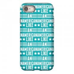 Like An American iPhone 8 Case   Artistshot