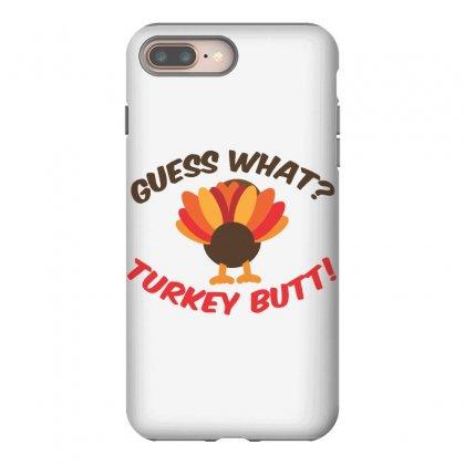 Turkey Butt Iphone 8 Plus Case Designed By Sbm052017