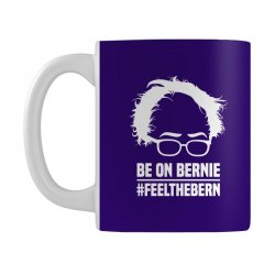 Be On Bernie Mug | Artistshot