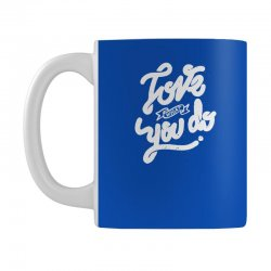love what you do Mug | Artistshot