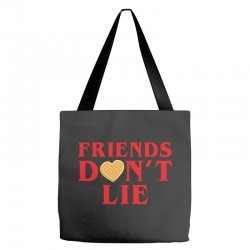 Friends Dont Lie Tote Bags | Artistshot