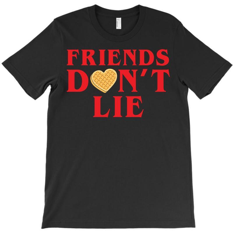 Friends Dont Lie T-shirt | Artistshot