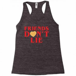 Friends Dont Lie Racerback Tank | Artistshot