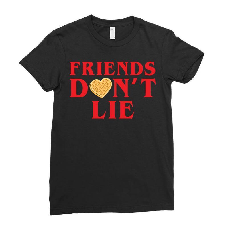 Friends Dont Lie Ladies Fitted T-shirt | Artistshot