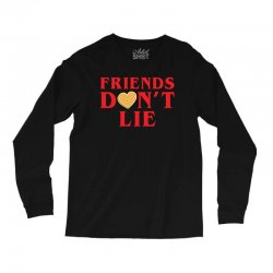 Friends Dont Lie Long Sleeve Shirts | Artistshot