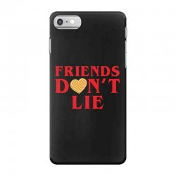 Friends Dont Lie iPhone 7 Case | Artistshot