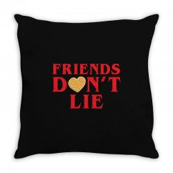 Friends Dont Lie Throw Pillow | Artistshot