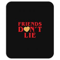 Friends Dont Lie Mousepad | Artistshot