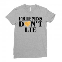 Friends Dont Lie Ladies Fitted T-Shirt | Artistshot