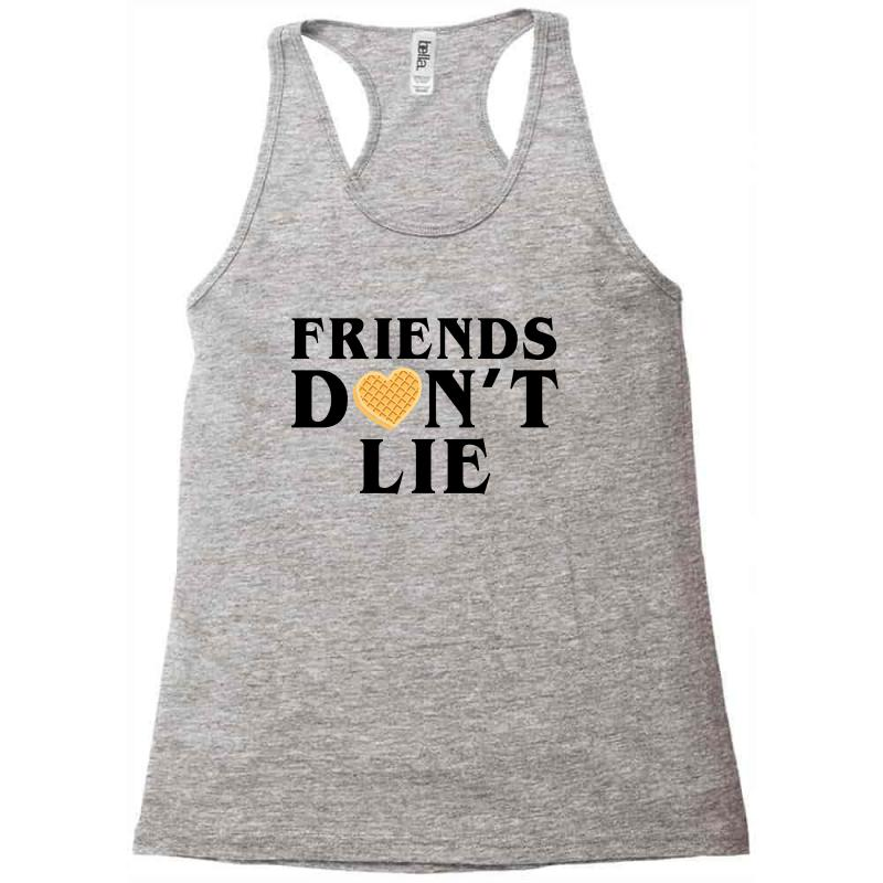 Friends Dont Lie Racerback Tank | Artistshot