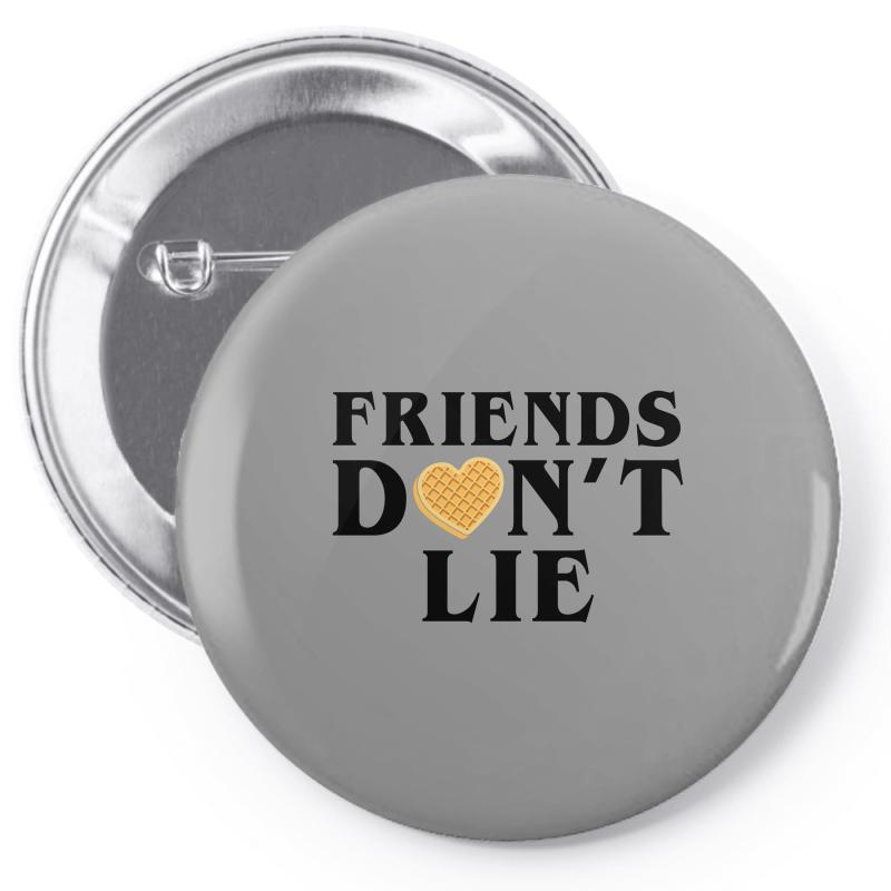 Friends Dont Lie Pin-back Button | Artistshot