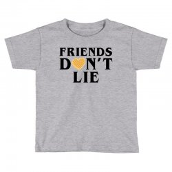 Friends Dont Lie Toddler T-shirt | Artistshot