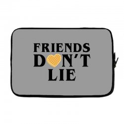 Friends Dont Lie Laptop sleeve | Artistshot