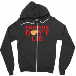 Friends Dont Lie Zipper Hoodie | Artistshot