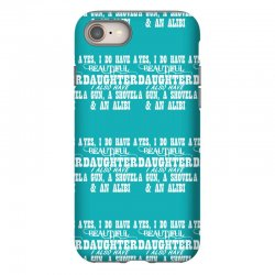 yes i do have a beautiful daughter a gun shovel funny iPhone 8 Case   Artistshot