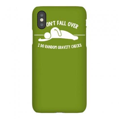 I Do Random Gravity Checks Iphonex Case Designed By Gematees