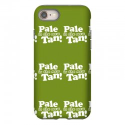 pale is the new tan! iPhone 8 Case | Artistshot