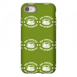 no coffee no workee iPhone 8 Case | Artistshot