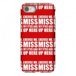excuse me my eyes are up here iPhone 8 Case | Artistshot