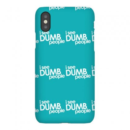 I See Dumb People Iphonex Case Designed By Gematees
