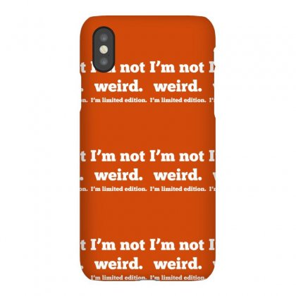 I'm Not Weird, I'm Limited Edition Iphonex Case Designed By Gematees