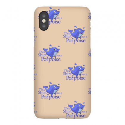 Porpoise Funny Iphonex Case Designed By Gematees