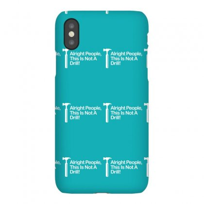This Is Not A Drill Iphonex Case Designed By Gematees