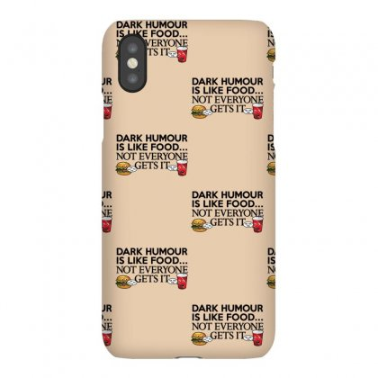 Dark Humour Is Like Food Iphonex Case Designed By Gematees