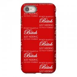 i'm not always a bitch just kidding iPhone 8 Case | Artistshot