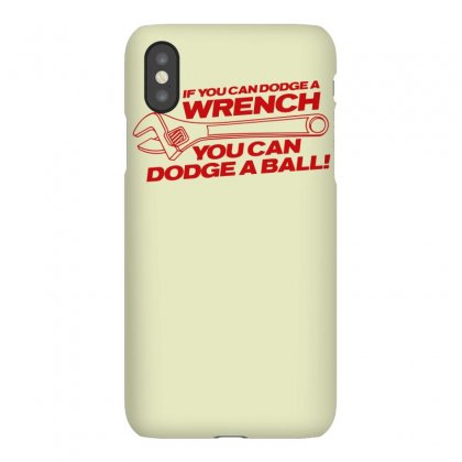 If You Can Dodge A Wrench You Can Dodge A Ball Iphonex Case Designed By Gematees