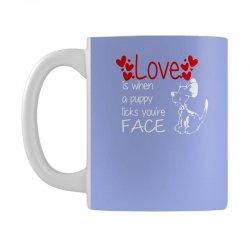 love is when a puppy Mug | Artistshot