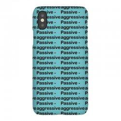 Passive Aggressive iPhoneX Case   Artistshot