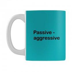 Passive Aggressive Mug   Artistshot