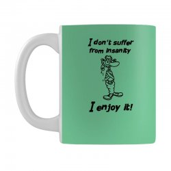 i don't suffer from insanity Mug | Artistshot