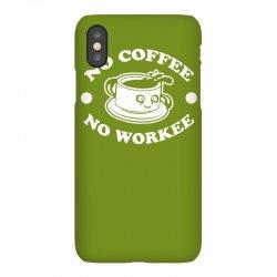 no coffee no workee iPhoneX Case | Artistshot