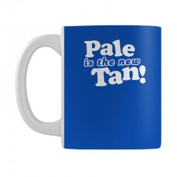 pale is the new tan! Mug | Artistshot