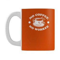 no coffee no workee Mug | Artistshot