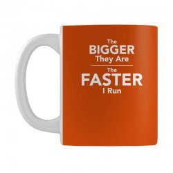 the bigger they are the faster Mug | Artistshot