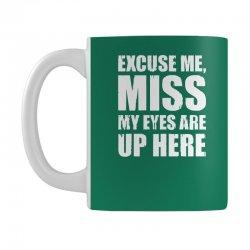 excuse me my eyes are up here Mug | Artistshot