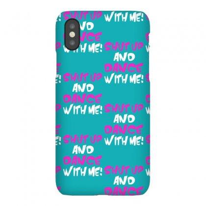 Shut Up Dance With Me Iphonex Case Designed By Mdk Art