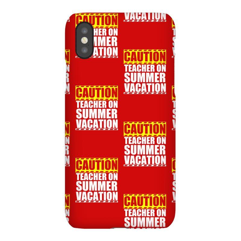 A Teachers Case Against Summer Vacation >> Custom Caution Teacher On Summer Vacation Iphonex Case By