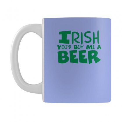 Irish You'd Buy Me A Beer Mug Designed By Nanoe