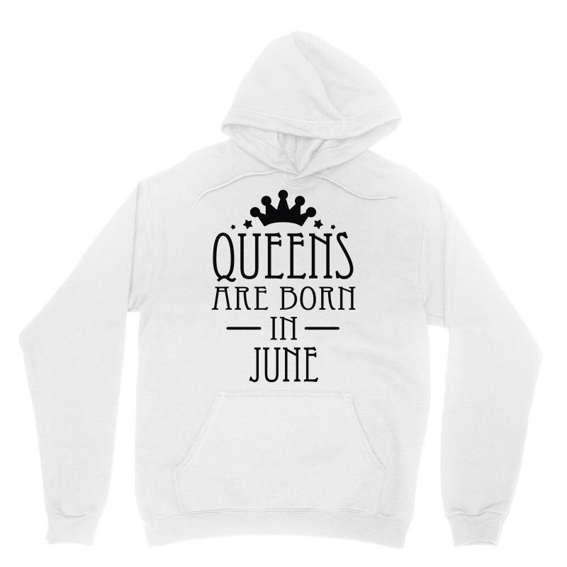 634ad970d64a58 Custom Queens Are Born In June (2) Unisex Hoodie By Denz - Artistshot