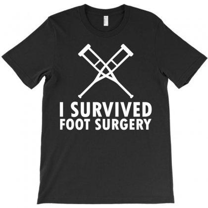 I Survived Foot Surgery T-shirt Designed By Designbysebastian