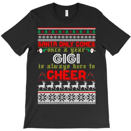 Santa Only Comes Once A Year Gigi Is Always Here To Cheer T-shirt Designed By Rardesign