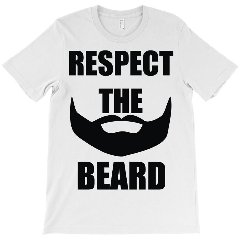 5cb5870fc Custom Respect The Beard T-shirt By Denz - Artistshot