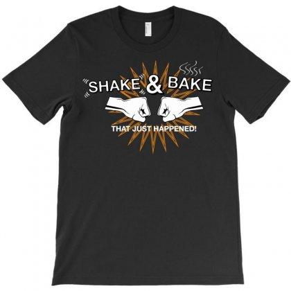 Shake & Bake T-shirt Designed By Fandysr88