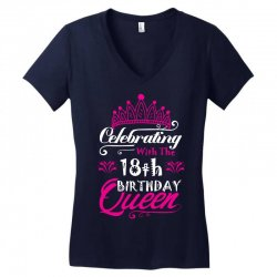 ce282e1f8 Celebrating With the 18th Birthday Queen Women's V-Neck T-Shirt   Artistshot