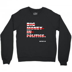 big money in politics Crewneck Sweatshirt | Artistshot