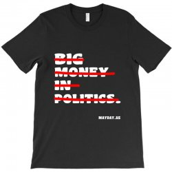 big money in politics T-Shirt | Artistshot